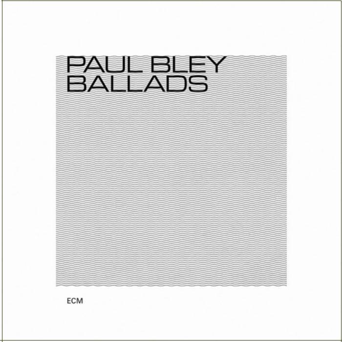 Palul Bley / BALLADS /ECM